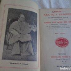 Libri antichi: CAMINO RECTO Y SEGURO PARA LLEGAR AL CIELO.ANTONIO MARÍA CLARET.. Lote 205824352