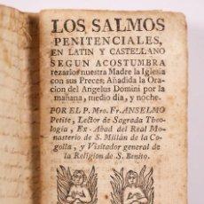 Libros antiguos: ANTIGUO LIBRITO LOS SALMOS PENITENCIANES EN LATÍN Y CASTELLANO. ANSELMO PETITE - RAYMUNDO MARTÍ,1784. Lote 206860797