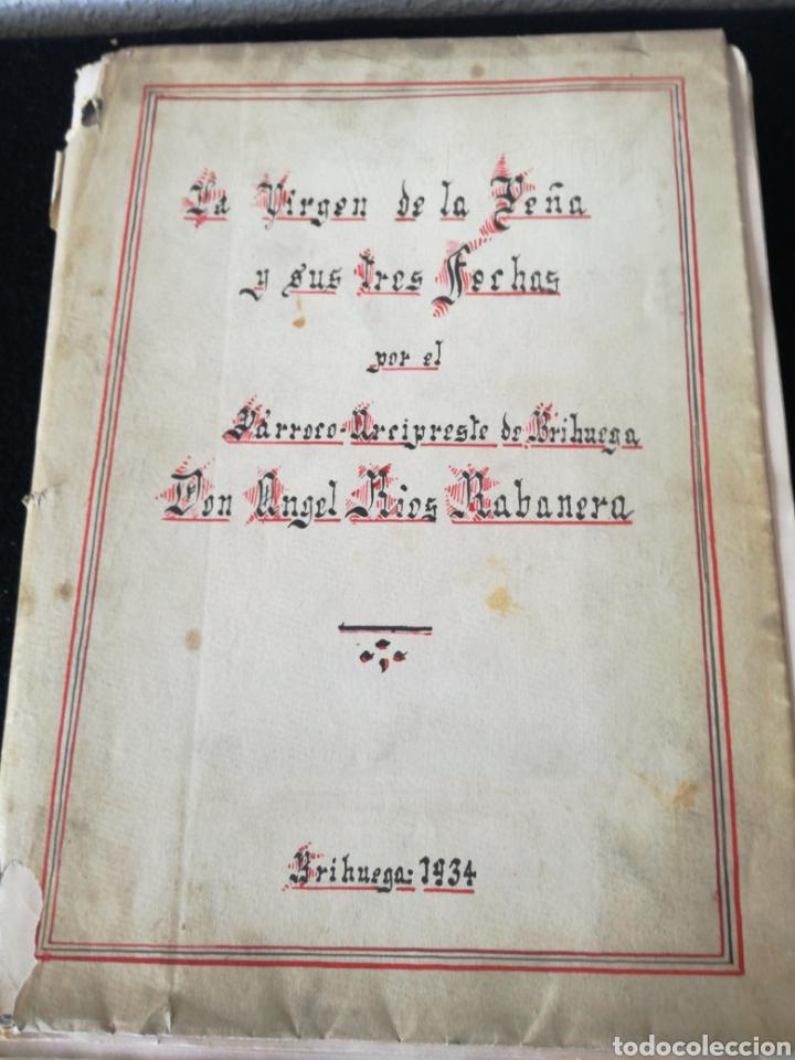 LA VIRGEN DE LA PEÑA Y SUS TRES FECHAS (Libros Antiguos, Raros y Curiosos - Religión)