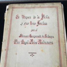 Libri antichi: LA VIRGEN DE LA PEÑA Y SUS TRES FECHAS. Lote 206870875