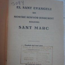 Libros antiguos: ANTIGUO LIBRO, EL EVANGELIO SEGUN SAN MARCOS ,EN CATALÁN, BARCELONA 1932, VER FOTOS. Lote 207009807