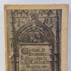 Libros antiguos: CATÁLOGO DE INCUNABLES Y LIBROS RAROS DE LA SANTA IGLESIA CATEDRAL DE SEGOVIA-CRISTINO VALVERDE 1930. Lote 207298576