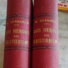 Libros antiguos: AÑO 1866 LOS HÉROES DEL CRISTIANISMO M. BERNARDO TOMO I Y III PRPM 59. Lote 207524446