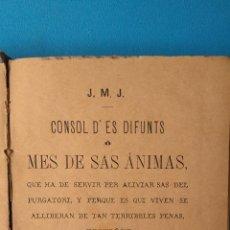 Libros antiguos: CONSOL D' ES DIFUNTS - MES DE SAS ANIMAS - PALMA 1883. Lote 207615772