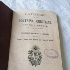 Libros antiguos: CATECISMO DE LA DOCTRINA CRISTIANA. P. ASTETE. 1886. CON LA APROBACION DE LOS, OBISPOS DE VITORIA.. Lote 207934787