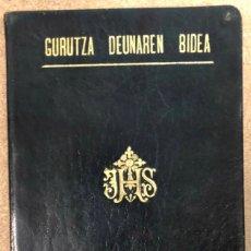 Libros antiguos: GURUTZA DEUNAREN BIDEA. ELIZALDETAR KOLDOBIKA'K. GRIJELMO ALARGUN ETA SEMIEN IRARKOLAN 1910. Lote 208193603
