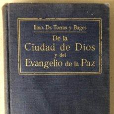 Libros antiguos: DE LA CIUDAD DE DIOS Y DEL EVANGELIO DE LA PAZ (CARTAS PASTORALES). DR. JOSÉ TORRAS Y BAGES. 1913. Lote 208274648