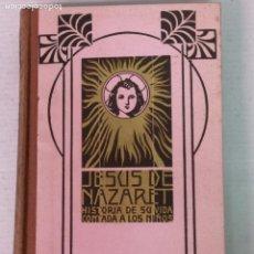 Libros antiguos: JESÚS DE NAZARET MADRE MARIA DE LOYOLA BARCELONA 1924. Lote 208488200