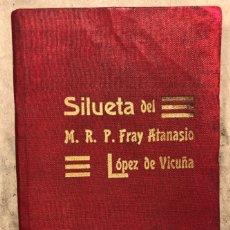 Libros antiguos: SILUETA DE LA SANTA VIDA DEL MUY R.P. FRAY ANASTASIO LÓPEZ DE VICUÑA. EDITADO EN 1916. Lote 208597248