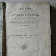 Libri antichi: 1785. ACTAS DE SAN COSME Y SAN DAMIÁN MÉDICOS ÁRABES. POR RAFAEL CASALBON. Lote 208665011