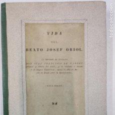 Libros antiguos: LA VIDA DEL BEATO JOSEF ORIOL - JUAN FRANCISCO DE MASDEU - AÑO 1885. Lote 208890615