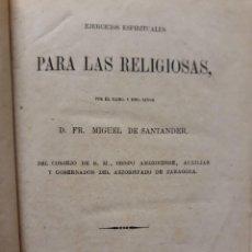 Libros antiguos: FRAY MIGUEL DE SANTANDER. EJERCICIOS ESPIRITUALES PARA LAS RELIGIOSAS.1874. Lote 208928436