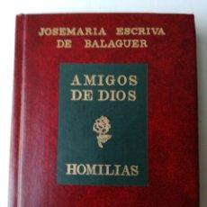 Libros antiguos: AMIGOS DE DIOS.HOMILIAS. Lote 209189993