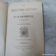 Libros antiguos: DIRECTORIO ASCETICO JUAN BAUTISTA SCARAMELLI PRPM 31. Lote 210250818