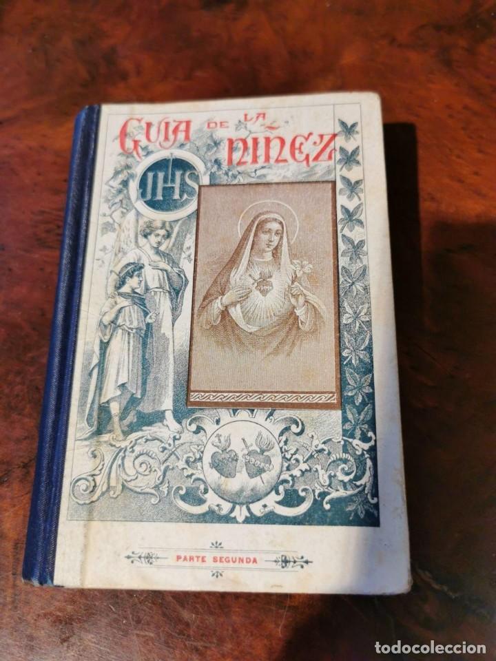 GUÍA DE LA NIÑEZ - PARTE SEGUNDA - LIBRERÍA DE MONSERRAT - BARCELONA - 1903. (Libros Antiguos, Raros y Curiosos - Religión)