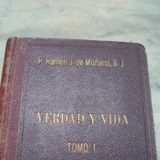 Libros antiguos: VERDAD Y VIDA. TOMO I MUÑANA, P. RAMÓN J. DE MURAÑA PRPM 40. Lote 210976427