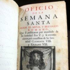 Libros antiguos: OFICIO DE LA SEMANA SANTA SEGUN EL MISAL Y BREVIARIO ROMANO EMPRENTA PLANTINIANA AÑO 1730. Lote 211487112