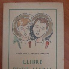 Libros antiguos: 1956 LLIVRE D ´AVE MARÍA - MOSSÉN JOSÉ Mª ARAGONES I REBOLLAS / ILUSTRADO. Lote 211634707