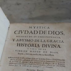Libros antiguos: AÑO 1695 MYSTICA CIUDAD DE DIOS, MILAGRO DE SU OMNIPOTENCIA, Y ABISMO DE LA GRACIA PRPM 52. Lote 211652641