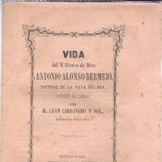 """Libros antiguos: """"VIDA DEL V. SIERVO DE DIOS ANTONIO ALONSO BERMEJO. 1864. Lote 211810703"""