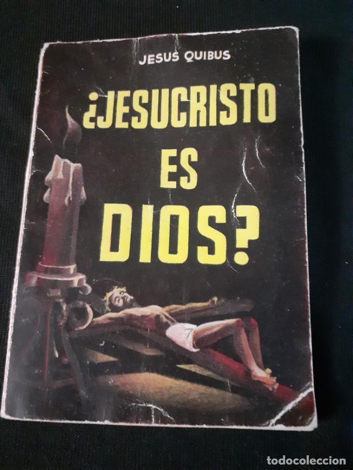 LIBRO DE JESUS QUIBUS¿JESUCRISTO ES DIOS?ENCICLOPEDIA PULGA (Libros Antiguos, Raros y Curiosos - Religión)