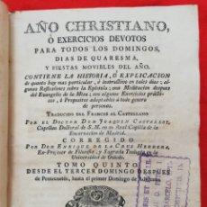 Libros antiguos: AÑO CHRISTIANO Ó EX. DEVOTOS - 1789 - TOMO V~ PARA TODOS LOS DOMINGOS - PERGAMINO/PIEL CABRA - PJRB. Lote 212062310