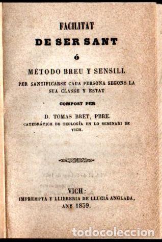TOMAS BRET : FACILITAT DE SER SANT (VICH, LLUCIÀ ANGLADA, 1859) CATALÀ (Libros Antiguos, Raros y Curiosos - Religión)