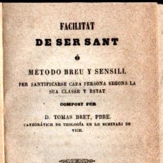 Libros antiguos: TOMAS BRET : FACILITAT DE SER SANT (VICH, LLUCIÀ ANGLADA, 1859) CATALÀ. Lote 212278522