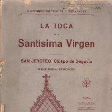 Libros antiguos: LA TOCA DE LA SANTÍSIMA VIRGEN. SAN JEROTEO, OBISPO DE SEGOVIA. SEGUNDA EDICIÓN.. Lote 212280433