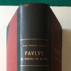 Libros antiguos: PAVLUS EL POEMA DE ROMA -JUAN M. IGARTUA, FIRMADO Y DEDICADO POR EL AUTOR. Lote 212368975