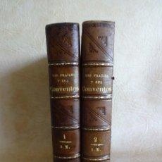 Libros antiguos: LIBRO LOS FRAILES Y SUS CONVENTOS AÑO 1851 POR VICTOR BALAGUER 2 TOMOS LAMINAS SOBRE ACERO. Lote 53100327