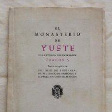 Libros antiguos: EL MONASTERIO DE YUSTE Y LA RETIRADA DEL EMPERADOR CARLOS V- MONJES JERÓNIMOS 1967. Lote 212897133