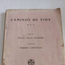 Libros antiguos: CAMINOS DE VIDA, HACEN FALTA HOMBRES, MUJERES CRISTIANAS, 1926, ÚNICO, VER. Lote 212929657