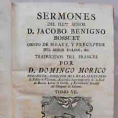Libros antiguos: SERMONES DEL ILMO. SEÑOR D. JACOBO BENIGNO BOSSUET~TOMO VII -1776 -VALENCIA,OF. BENITO MONFORT -PJRB. Lote 213241983