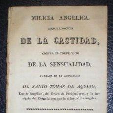 Livros antigos: MILICIA ANGELICA. CONGREGACIÓN DE LA CASTIDAD, CONTRA EL TORPE VICIO DE LA SENSUALIDAD. Lote 39471828