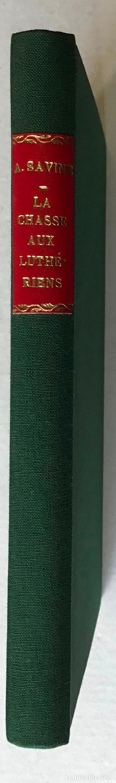 Libros antiguos: LA CHASSE AUX LUTHÉRIENS DES PAYS-BAS. Souvenirs de Francisco de Enzinas. - SAVINE, Albert. - Foto 2 - 123246223