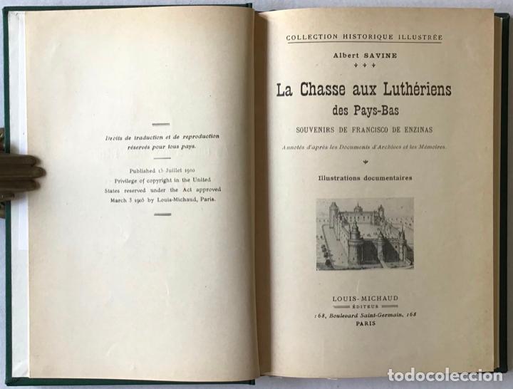 Libros antiguos: LA CHASSE AUX LUTHÉRIENS DES PAYS-BAS. Souvenirs de Francisco de Enzinas. - SAVINE, Albert. - Foto 4 - 123246223