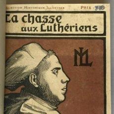 Libros antiguos: LA CHASSE AUX LUTHÉRIENS DES PAYS-BAS. SOUVENIRS DE FRANCISCO DE ENZINAS. - SAVINE, ALBERT.. Lote 123246223