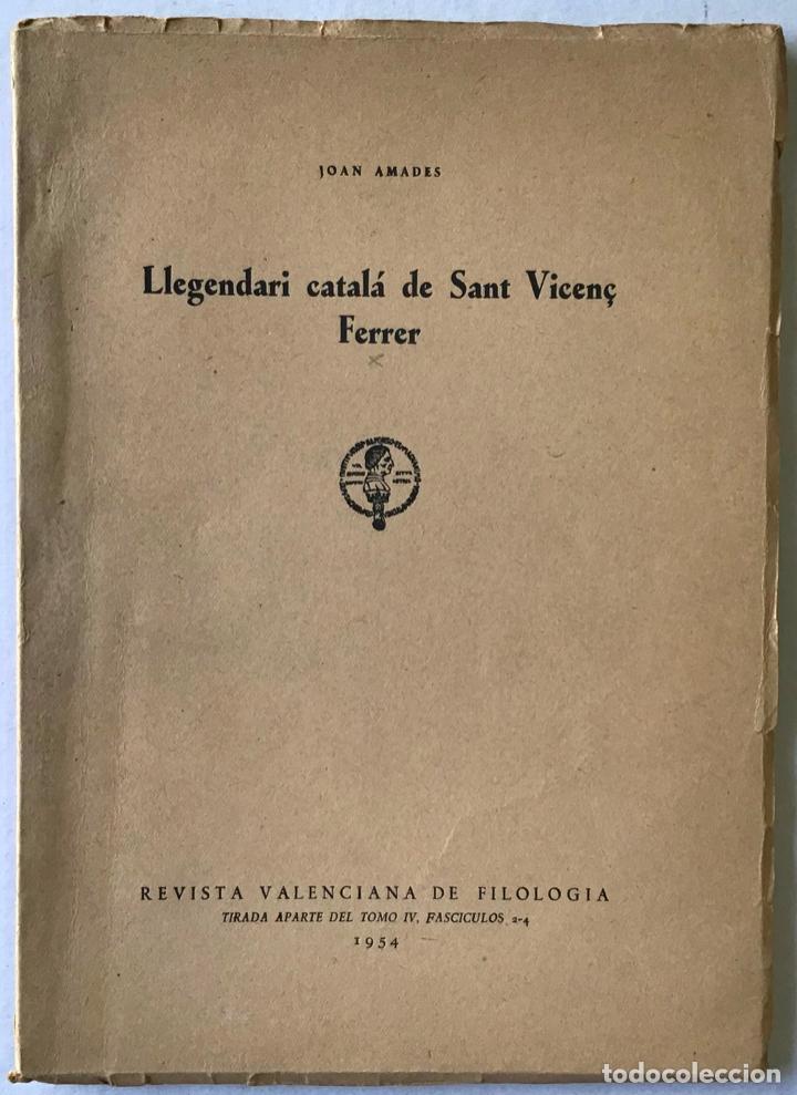 LLEGENDARI CATALÀ DE SANT VICENÇ FERRER. - AMADES, JOAN. (Libros Antiguos, Raros y Curiosos - Religión)
