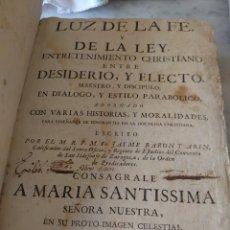 Libros antiguos: JAIME BARÓN Y ARÍN: LUZ DE LA FE Y DE LA LEY.. DIÁLOGO ENTRE DESIDERIO Y ELECTO. PRPM. Lote 214107126