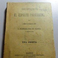 Libros antiguos: RUIZ DE VELASCO Y MARTÍNEZ, FRANCISCO. DESPIERTE EL ESPÍRITU PARROQUIAL. Lote 214116460