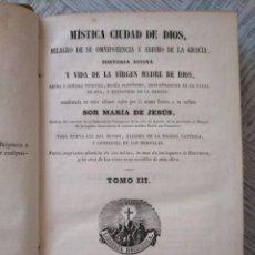 Libros antiguos: MÍSTICA CIUDAD DE DIOS (1860) - SOR MARÍA DE JESÚS - TOMO III (3), LIBRERÍA RELIGIOSA. Lote 214420402