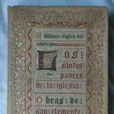 Libros antiguos: LOS SANTOS PADRES DE LA IGLESIA TOMO-1. Lote 215436030
