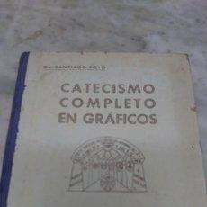 Libros antiguos: PRPM 52 CATECISMO COMPLETO EN GRÁFICOS. DR SANTIAGO ROYO . EDIT ARTE CAT 1940. Lote 216392892