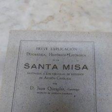 Libros antiguos: PRPM 52 BREVE EXPLICACION DOGMATICA, HISTORICO-LITURGICA DE LA SANTA MISA . QUETGLAS. Lote 216393633