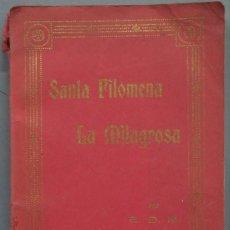 Libri antichi: SANTA FILOMENA LA MILAGROSA. Lote 216479582