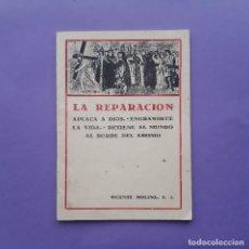 Libri antichi: LA REPARACION. APLACA A DIOS-ENGRANDECE LA VIDA-DETIRNA AL MNDO AL BORDE DEL ABISMO VICENTE MOLINA. Lote 217345090