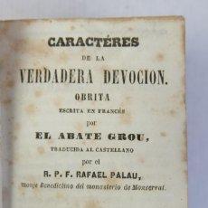 Libros antiguos: CARÁCTERES DE LA VERDADERA DEVOCIÓN OBRITA-EL ABATE GROU-LIBRERÍA RELIGIOSA 1851. Lote 217438020