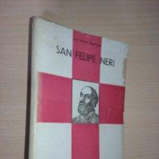 Libros antiguos: SAN FELIPE NERI - JOSÉ MARÍA ZUGAZAGA (HÉROES DE CARIDAD) (ACCIÓN CATÓLICA ESPAÑOLA). Lote 217627938