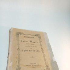 Libros antiguos: HISTORIA DE SANTA MARTA. TRADUCCIÓN. DON PEDRO JUAN LLORCA, PBRO. ALICANTE. IMP. ANTONIO SEVA. 1887.. Lote 217898011